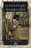 Le petit Peuple des pays celtes