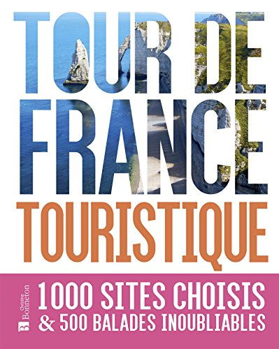 Descargar Libro Tour de France touristique : 1000 sites choisis & 500 balades inoubliables de Collectif