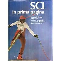 SCI IN PRIMA PAGINA TUTTO SULLA COPPA DEL MONDO LE WORLD SERIES ED I CAMPIONATI MONDIALI DI SCI ALPINO 1978