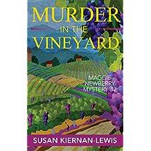 Murder in the Vineyard (Maggie Newberry Mysteries Book 12)