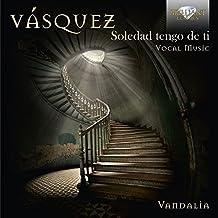 VASQUEZ: Vocal Music