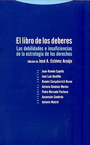 El Libro De Los Deberes. Las Debilidades E Insuficiencias De La Estrategia De Los Derechos (Estructuras y Procesos. Derecho)