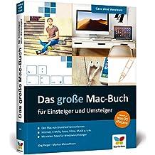 Das große Mac-Buch für Einsteiger und Umsteiger: aktuell zu macOS Mojave. Geeignet für alle Apple-Computer inkl. iMac, Mac mini, MacBook und MacBook Pro