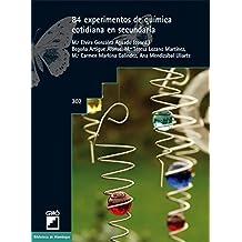 84 experimentos de química cotidiana en secundaria: 302 (Biblioteca De Alambique)