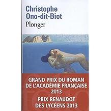 Plonger - Prix de l'Académie française 2013 et Prix Renaudot des Lycéens 2013