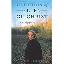 [(The Fiction of Ellen Gilchrist : An Appreciation)] [By (author) Brad Hooper] published on (April, 2005)