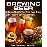 Brewing Beer (4 Simple Steps To Your First Homebrew - With 40 Easy Peasy Recipes Book 1) (English Edition)