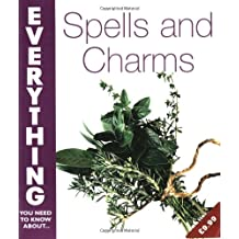 Spells and Charms (Everything You Need to Know About... S.)