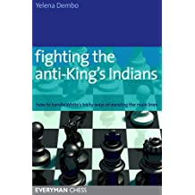 Fighting the Anti-King's Indians: How to Handle White's tricky ways of avoiding the main lines (English Edition)