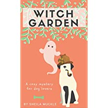 Witch Garden: A Cozy Mystery for Dog Lovers- Dannyboy Pointer Vol 3 (Garden Series- Dannyboy Pointer)