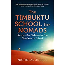 The Timbuktu School for Nomads: Across the Sahara in the Shadow of Jihad (English Edition)
