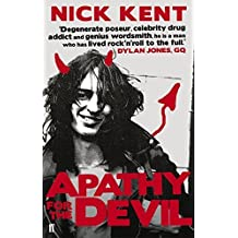 Apathy for the Devil by Nick Kent (2011-02-03)
