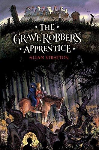 The Grave Robber's Apprentice by Allan Stratton (2012-03-06)