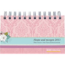 """Heute und morgen 2013 - Motiv """"Blume"""": Der Tisch- und Taschenkalender"""