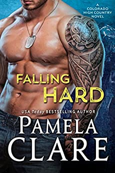 Falling Hard: A Colorado High Country Novel by [Clare, Pamela]