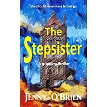 The Stepsister: A gripping psychological thriller with a wicked twist
