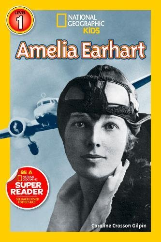 National Geographic Kids Readers: Amelia Earhart (National Geographic Kids Readers: Level 1)