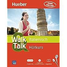 Walk & Talk Italienisch Hörkurs: 4 Audio-CDs + 1 MP3-CD + Begleitheft
