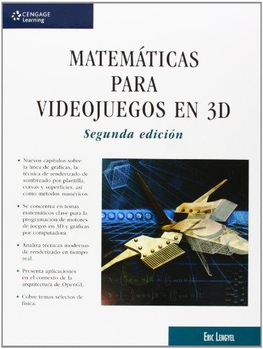 Matematicas Para Videojuegos En 3D - 2ª edición