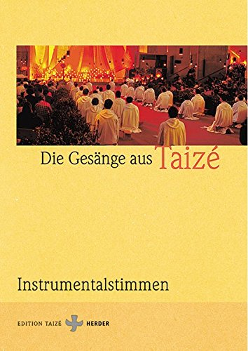 Die Gesänge aus Taizé: Instrumentalstimmen