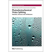 [Photoelectrochemical Water Splitting: Materials, Processes and Architectures] (By: Laurie Peter) [published: October, 2013]