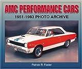 AMC Performance Cars 1951-1983 Photo Archive (Photo Archives)
