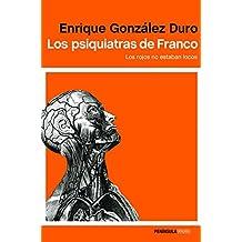 Los psiquiatras de Franco: Los rojos no estaban locos (ATALAYA)