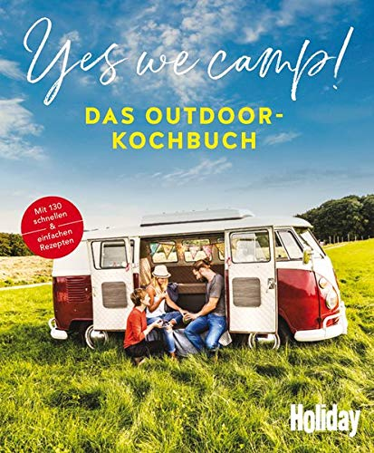 Yes we camp! - Das Outdoor-Kochbuch: Schnell & einfach (HOLIDAY)