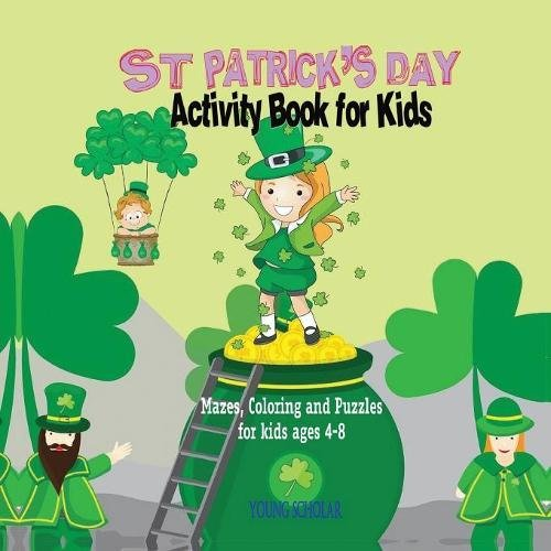 tivity Book for Kids: Mazes, Coloring and Puzzles for Kids 4 – 8 (Saint Patricks Day Handwerk)