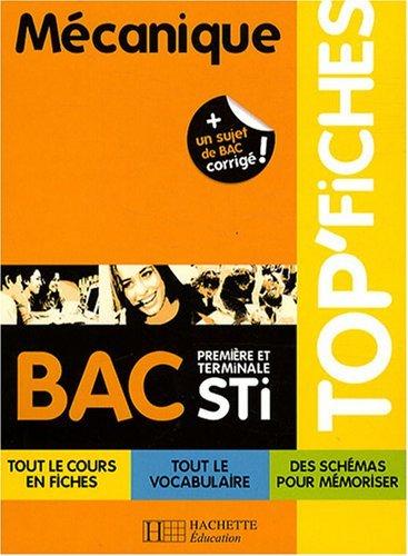 Mécanique 1e et Tle STI by Olivier Calvet (2008-05-14)