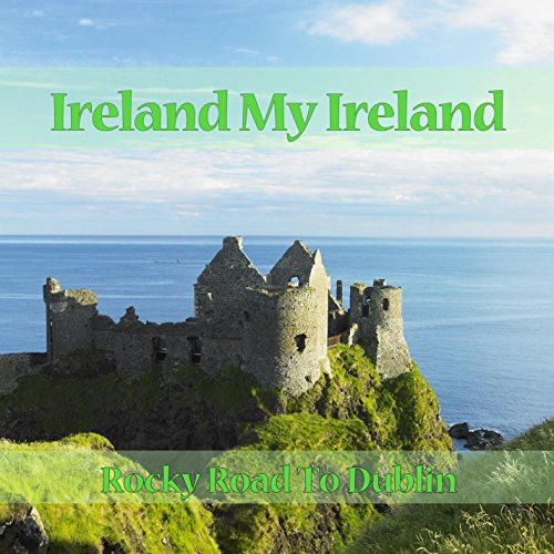 Ireland My Ireland - Rocky Roa...