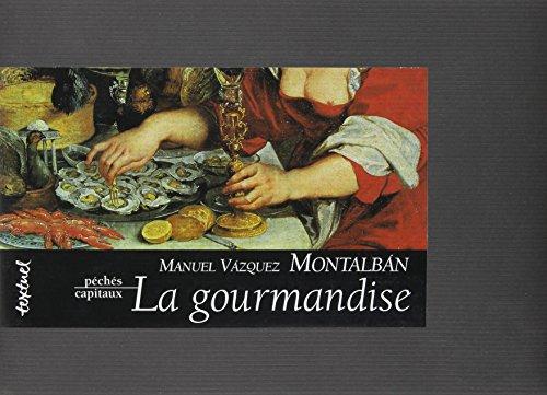 La gourmandise par Manuel Vázquez Montalbán