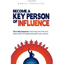 By Daniel Priestley - Become a Key Person of Influence (Updated)