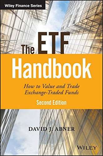The ETF Handbook: How to Value and Trade Exchange Traded Funds (Wiley Finance) por David J. Abner