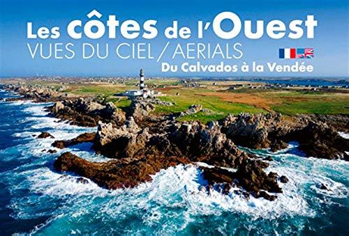 Du Calvados à la Vendée : Les côtes de l'Ouest vues du ciel par Collectif