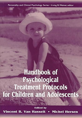 [(Handbook of Psychological Treatment Protocols for Children and Adolescents)] [Edited by Vincent B. Van Hasselt ] published on (April, 1998)