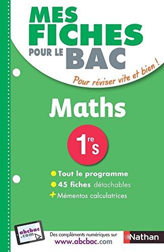 Mes fiches pour le BAC Maths 1ere S par P.A Desrousseaux