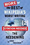 Telecharger Livres Citation Needed 2 The Needening More of the Best of Wikipedia s Worst Writing By Conor Lastowka published June 2013 (PDF,EPUB,MOBI) gratuits en Francaise