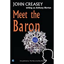 Meet The Baron: Written by John Creasey (Writing as Anthony Morton), 2009 Edition, (New edition) Publisher: House of Stratus [Paperback]