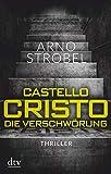 Castello Cristo Die Verschwörung: Thriller