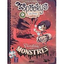 Spooky & les contes de travers : Pension pour monstres