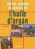 Vertus, secrets et saveurs de l'huile d'argan : une huile d'orient au coeur du Maroc