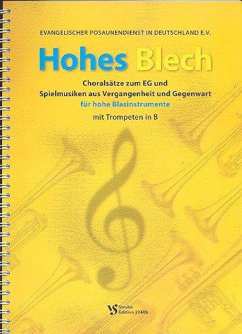 Hohes Blech: für 4-5 Blechbläser Spielpartitur mit Trompeten in B