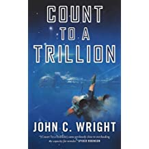 Count to a Trillion by John C. Wright (2012-09-25)