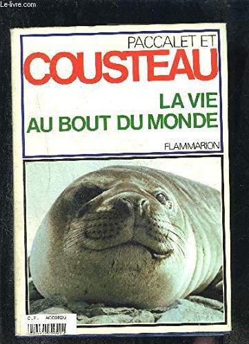 La vie au bout du monde par Jacques-Yves Cousteau, Yves Paccalet