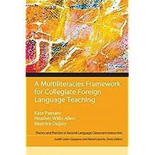Multiliteracies Framework for Collegiate Foreign Language Teaching, A