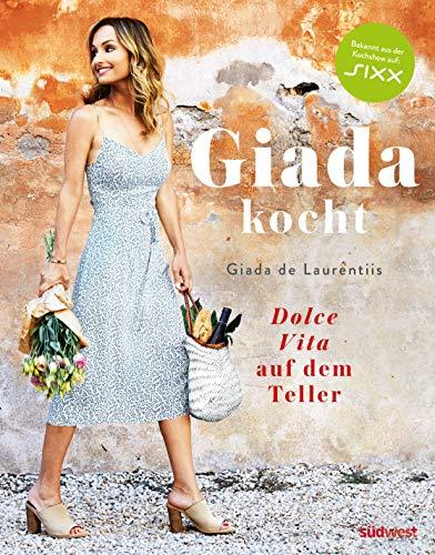 Giada kocht: Dolce Vita auf dem Teller