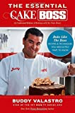 The Essential Cake Boss (A Condensed Edition of Baking with the Cake Boss): Bake Like The Boss--Recipes & Techniques You Absolutely Have to Know by Buddy Valastro (2013-10-01)