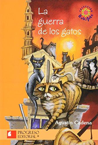 La Guerra De Los Gatos/The War Of The Cats por Agustin Cadena