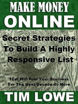Make Money Online - Secret Strategies To Build a Highly ...